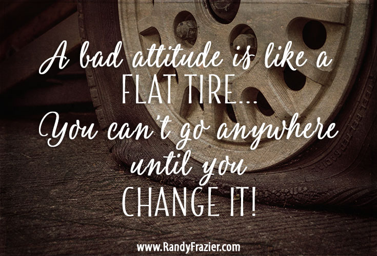 Tire Quotes Best A Bad Attitude Is Like  Randy Frazier
