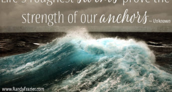 Quote about Storms and Anchors
