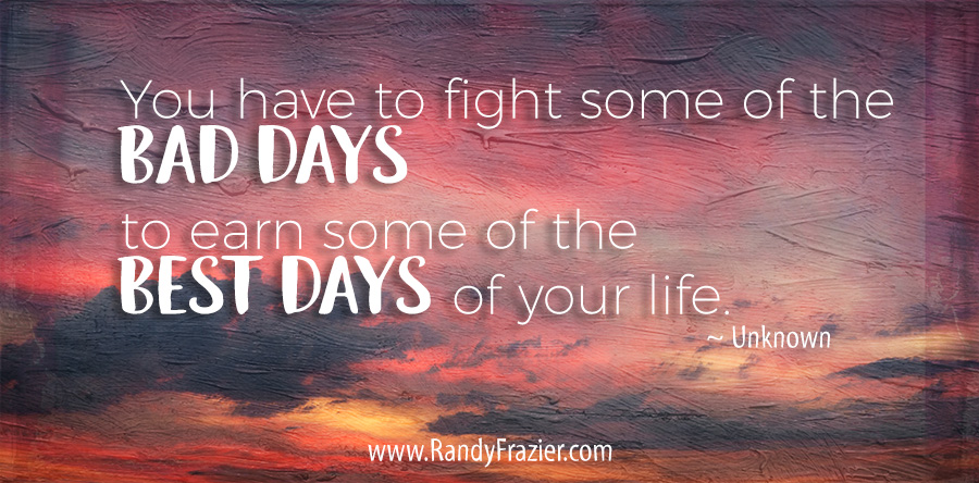 Bad Days - Best Days Quote