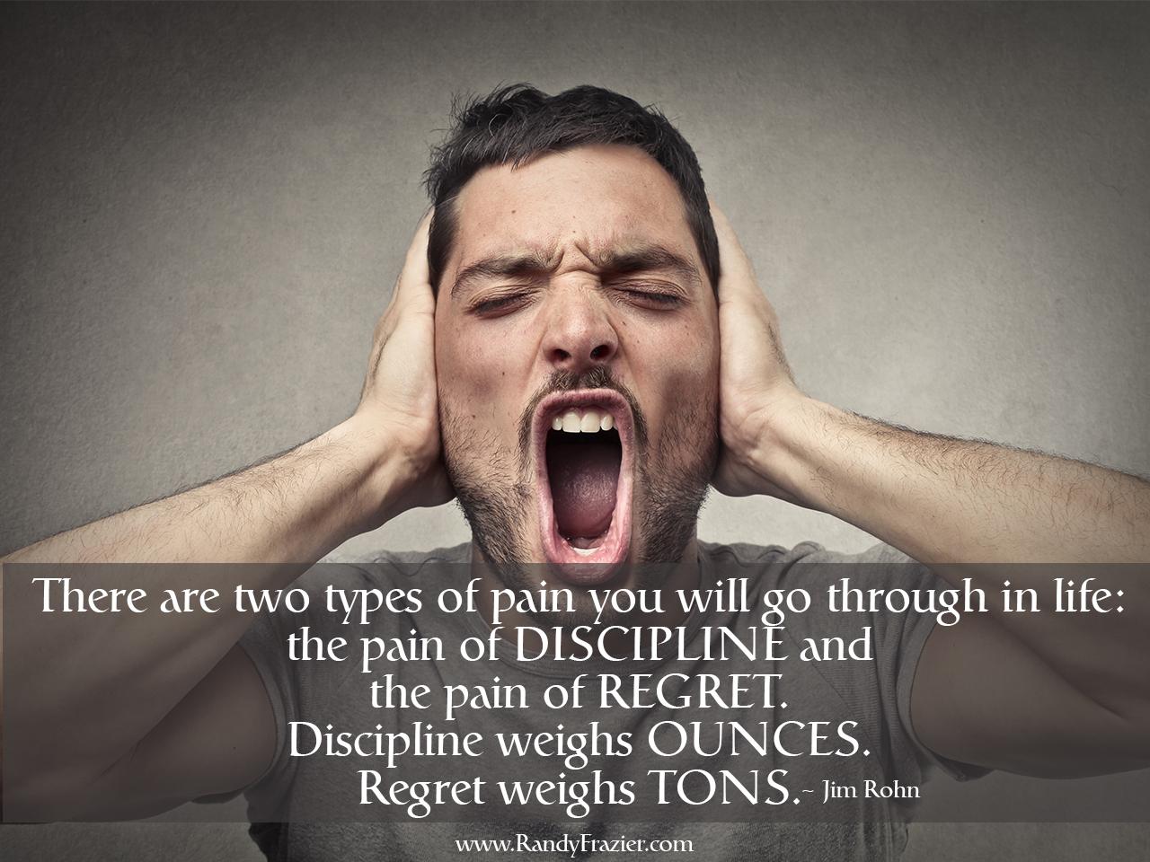 Jim Rohn Quote - Discipline and Regret