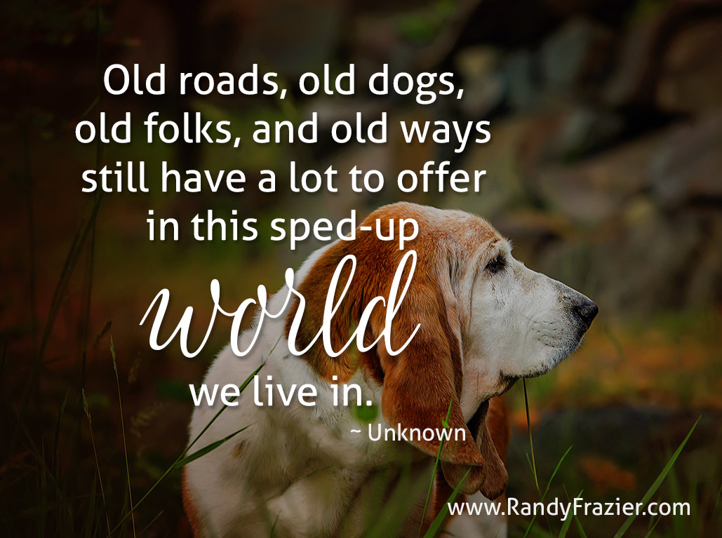 Old Roads, Old Dogs Quote | Randy Frazier